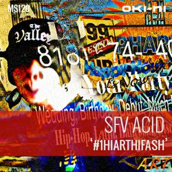 #1HIARTHIFASH by SFV Acid