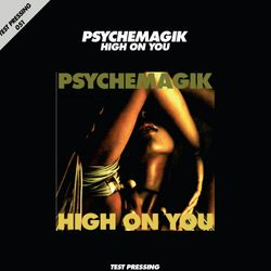 Test Pressing 051 / Psychemagik / High On You
