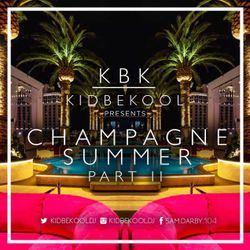 KBK   Champagne Summer Part II 2017