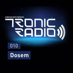 Tronic Podcast 010 with Dosem