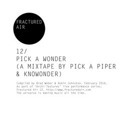 Fractured Air 12: Pick A Wonder (A Mixtape by Pick A Piper + knoWonder)