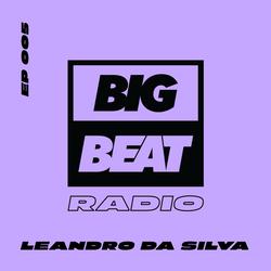 Big Beat Radio: Guest Mix #005 - Leandro Da Silva