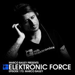 Elektronic Force Podcast 173 with Marco Bailey