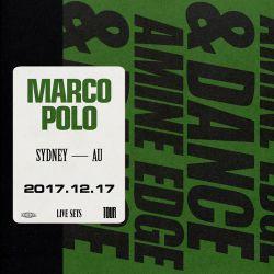 2017.12.17 - Amine Edge & DANCE @ Marco Polo, Sydney, AU