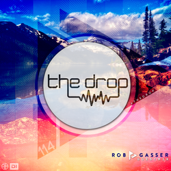The Drop 114 | Ft Rob Gasser