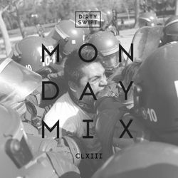 #MondayMix 163 #Mouv by @dirtyswift - 01.Feb.2016 (Live Mix)