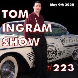 Tom Ingram Show #223 - May 9th 2020