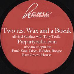 Two 12s Wax and a Bozak 11-19-17 Edition all vinyl Sundays with Tony Troffa