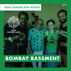 Goa Sunsplash Radio - Bombay Bassment [14-09-2019]