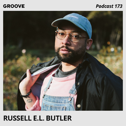 Groove Podcast 173 - Russell E.L. Butler