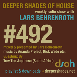 Deeper Shades Of House #492 w/ exclusive guest mix by TREV THE JAPANESE