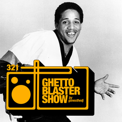 GHETTOBLASTERSHOW #321 (feb. 17/18)