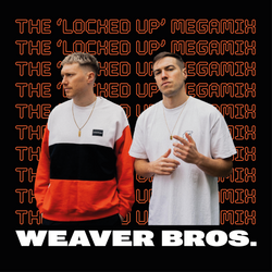 Weaver Bros. - The 'Locked Up' Megamix