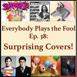 Everybody Plays the Fool, Ep. 38: Surprising Covers