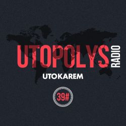 Uto Karem - Utopolys Radio 039 (March 2015)