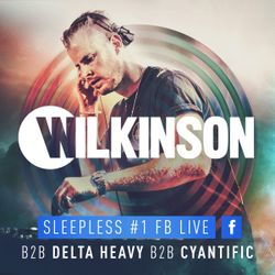 Wilkinson b2b Delta Heavy b2b Cyantific @ Sleepless #1 - FB Mentions Exclusive Session (28.04.2017)