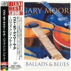 Gary Moore ‎– Ballads & Blues 1982 - 1994  2004  Japan