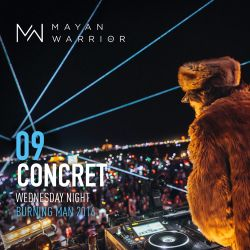 Concret - Mayan Warrior - Wednesday Night - Burning Man - 2016