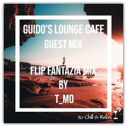 Guido's Lounge Cafe (Flip Fantazia mix) Guest Mix by T_Mo