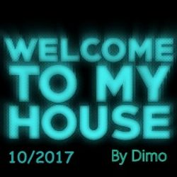 Welcome To My House  10-2017