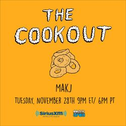 The Cookout 074: MAKJ