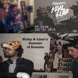 Episode 128: Nicky & Liam's Summer of Susumu