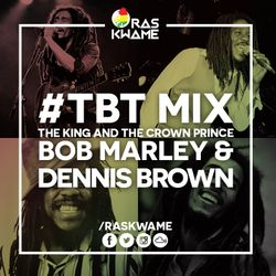 #TBT - Bob Marley & Dennis Brown Mix