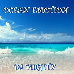 DJ Mighty - Ocean Emotion
