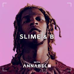SLIME & B ft. new Future, Young Thug, Chris Brown, Ebenezer & more