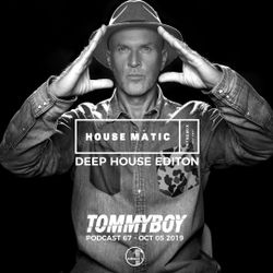 HOUSE MATIC DEEP HOUSE EDITION MIXED BY TOMMYBOY