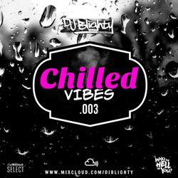 Chilled Vibes.003 // Chilled R&B, Hip Hop & Slowjamz // Instagram: djblighty