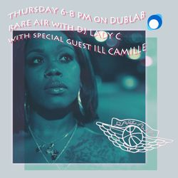 DJ Lady C w/guest Ill Camille – Rare Air (06.15.17)