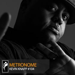 Metronome: Kevin Knapp