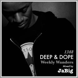 Deep Chill House Lounge Music Live DJ Mix set by JaBig - DEEP & DOPE Weekly Wanders #1348