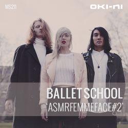 ASMRFEMMEFACE#2 by Ballet School