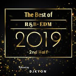 R&B|EDM||【Best of 2019-2st half】Mixed by DjKyon.jp