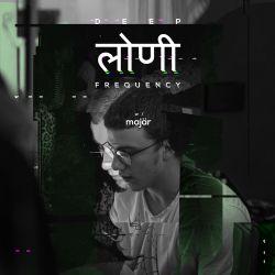Deep Loni Frequency w/ Majär