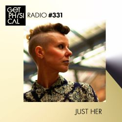Get Physical Radio #331 mixed by Just Her