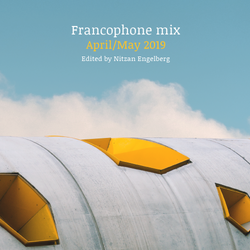 FRANCOPHONE MIX BY NITZAN ENGELBERG - MAY/APRIL 2019