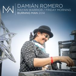 Damián Romero - Mayan Warrior - Friday Morning - Burning Man 2014