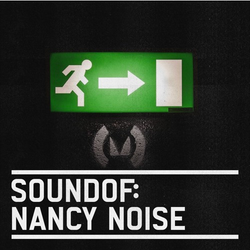 SoundOf: Nancy Noise