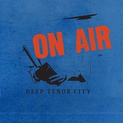Deep Tenor City Radio Show