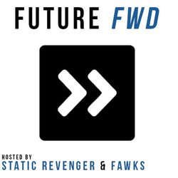 Future FWD 002 w/ Static Revenger & Fawks: What's Next In Future Bass