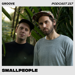 Groove Podcast 217 - Smallpeople