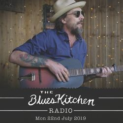 THE BLUES KITCHEN RADIO: 22nd July with Justin Townes Earle