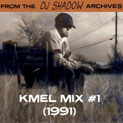 From The DJ Shadow Archives - KMEL Mix #1 (1991)