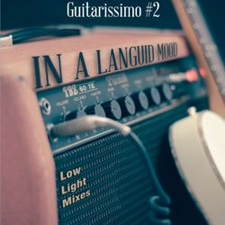 In a Languid Mood - Guitarissimo #2