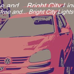 free and...Bright City Lights