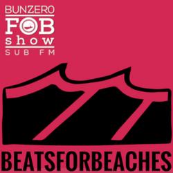SUB FM - BunZ & Beatsforbeaches - 07 02 19