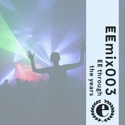 EEmix003 - EE through the years mix...
